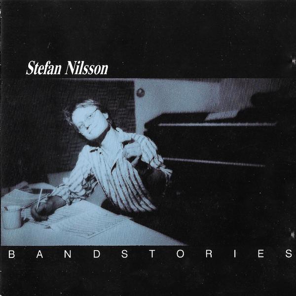 Stefan Nilsson — Bandstories