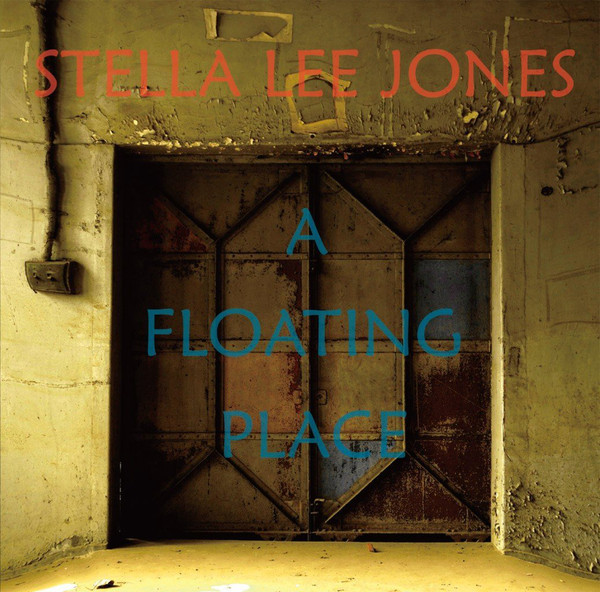 Stella Lee Jones — A Floating Place