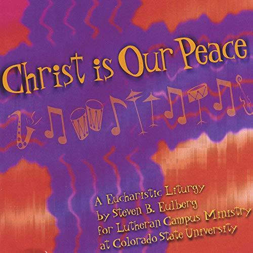 Steve Eulberg — Christ Is Our Peace