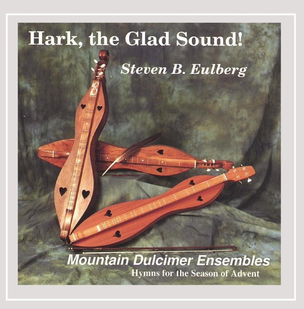 Steve Eulberg — Hark, the Glad Sound