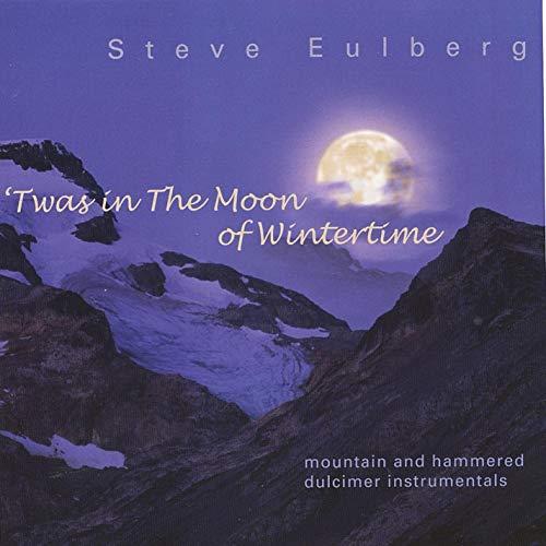 Steve Eulberg — 'Twas in the Moon of Wintertime