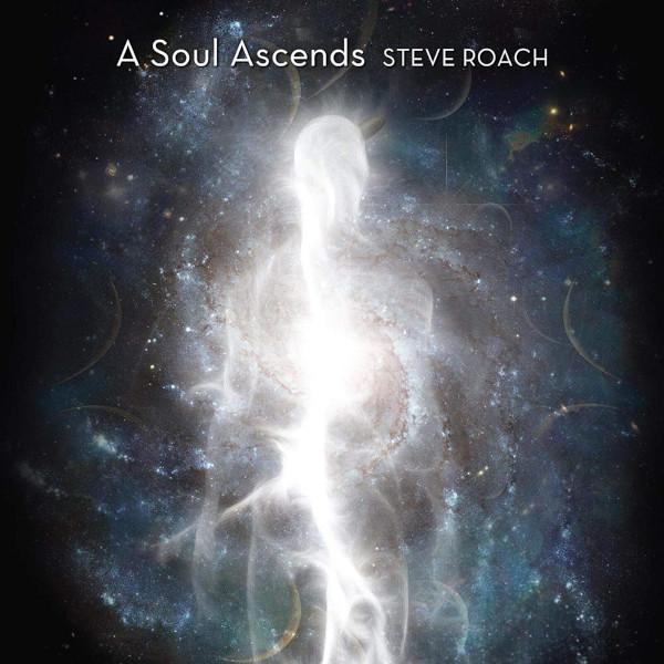 Steve Roach — A Soul Ascends