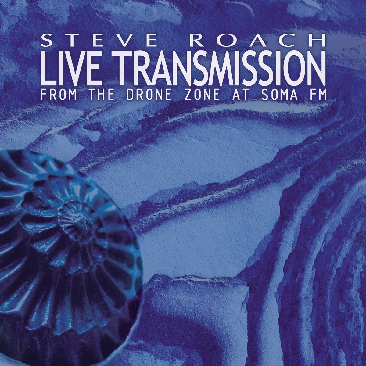 Steve Roach — Live Transmission: From the Drone Zone at SOMA FM