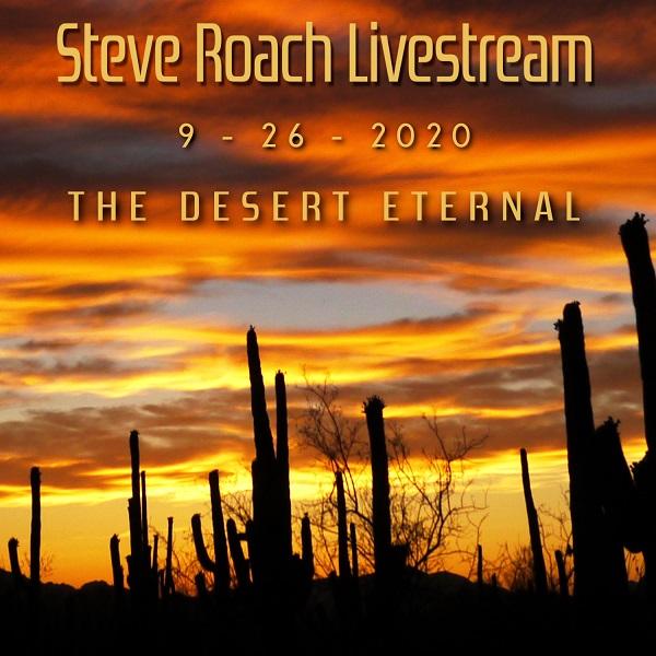 Steve Roach — Livestream 9-26-2020: The Desert Eternal