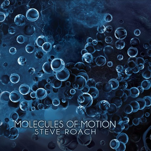 Steve Roach — Molecules of Motion