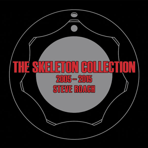 Steve Roach — The Skeleton Collection