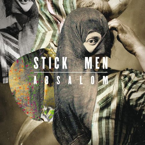 Stick Men — Absalom