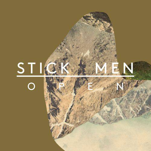 Stick Men — Open