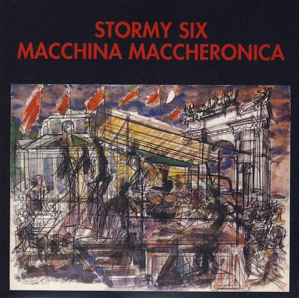 Stormy Six — Macchina Maccheronica