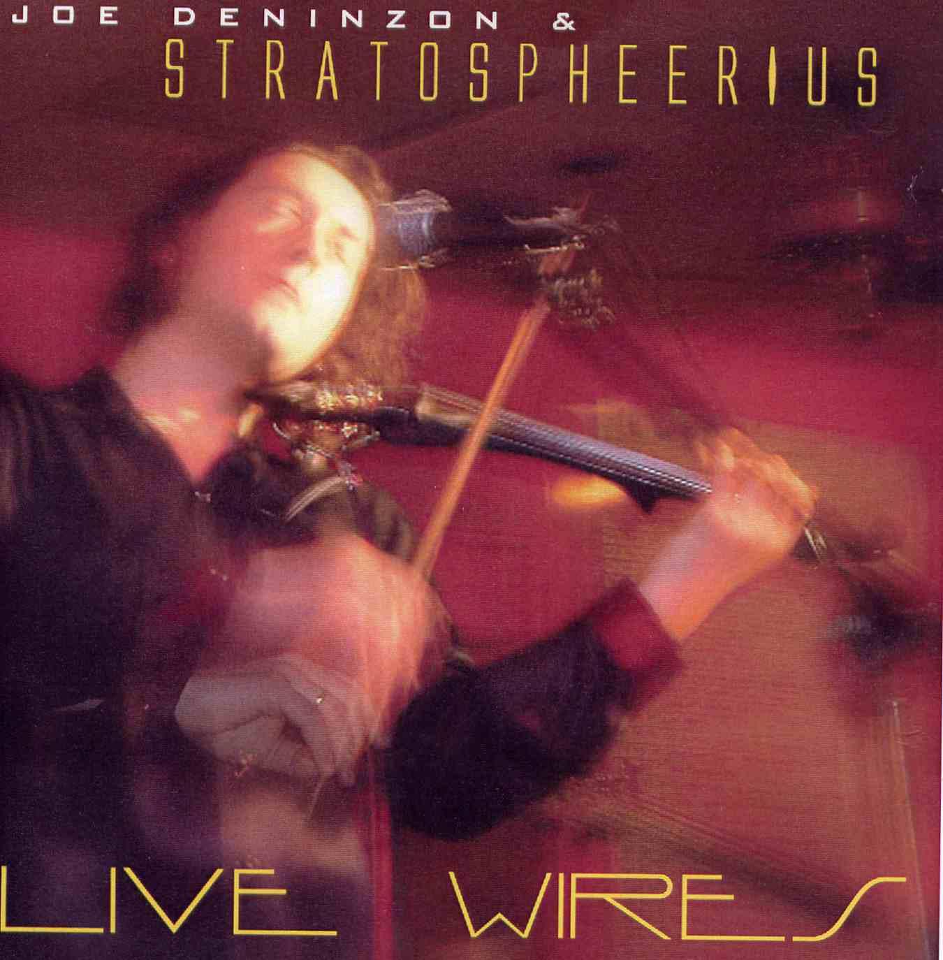 Joe Deninzon & Stratospheerius — Live Wires
