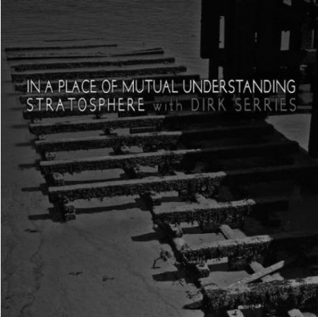 Stratosphere with Dirk Serries — In a Place of Mutual Understanding