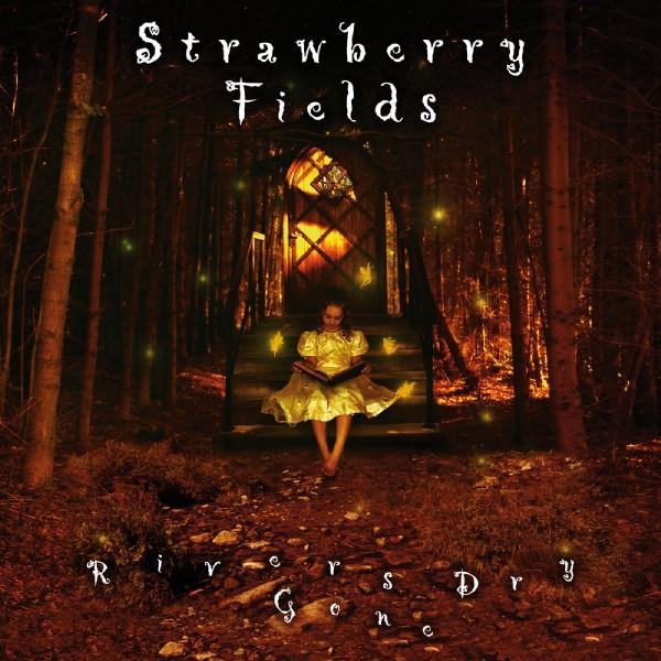 Strawberry Fields — Rivers Gone Dry