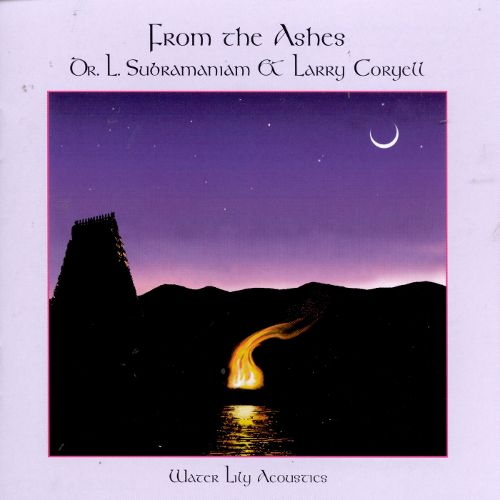 Dr. L. Subramaniam & Larry Coryell — From the Ashes