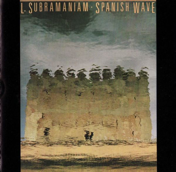 L Subramaniam — Spanish Wave