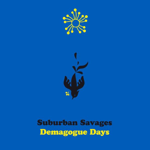 Suburban Savages — Demagogue Days