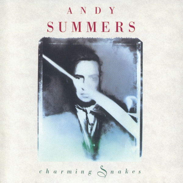 Andy Summers — Charming Snakes