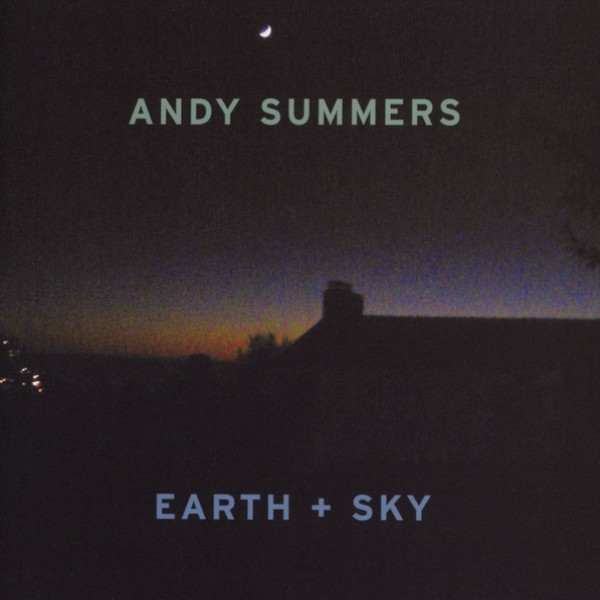 Andy Summers — Earth + Sky