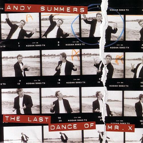 Andy Summers — The Last Dance of Mr. X