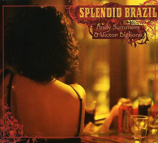 Andy Summers / Victor Biglione — Splendid Brazil
