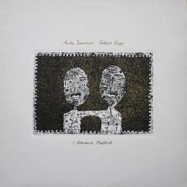 Andy Summers / Robert Fripp — I Advance Masked