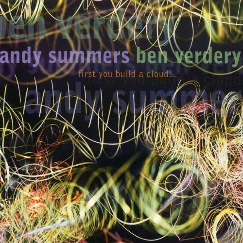 Andy Summers / Ben Verdery — First You Build a Cloud...