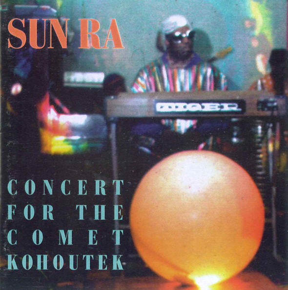Sun Ra — Concert For The Comet Kohoutek