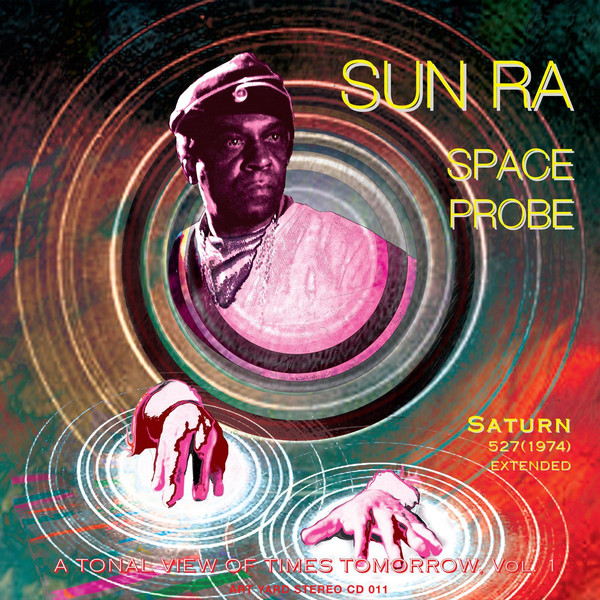 Sun Ra —  Space Probe - A Tonal View Of Times Tomorrow, Vol. 1