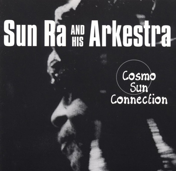 Sun Ra — Cosmo Sun Connection
