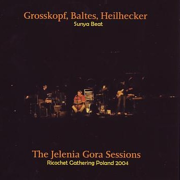 Grosskopf, Baltes, Heilhecker - Sunya Beat — The Jelenia Gora Sessions