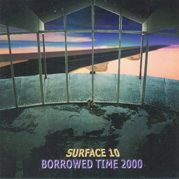Surface 10 — Borrowed Time 2000