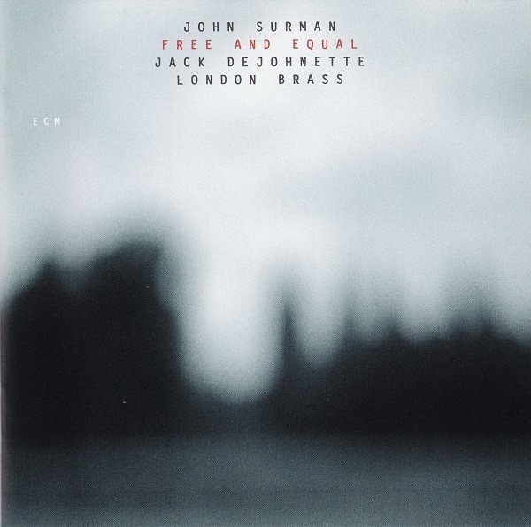 John Surman / Jack DeJohnette / London Brass — Free and Equal