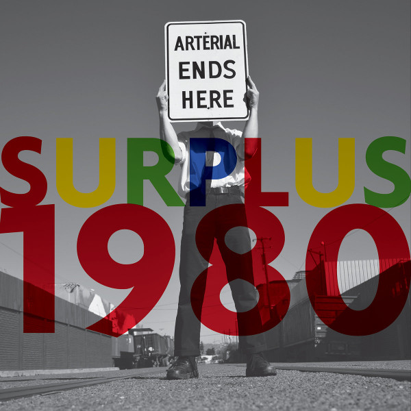 Surplus 1980 — Arterial Ends Here