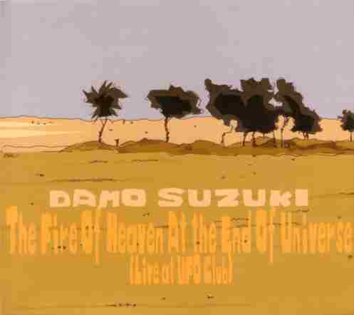 Damo Suzuki — The Fire of Heaven at the End of Universe (Life at UFO Club)