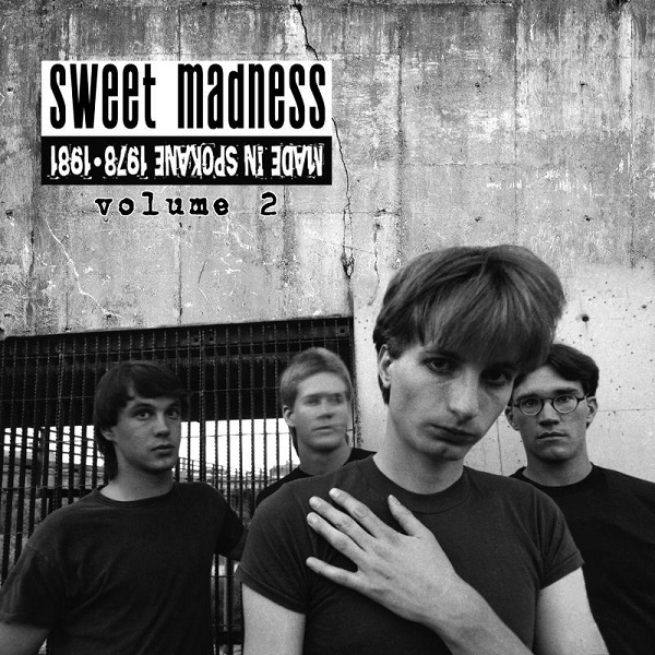 Sweet Madness — Made in Spokane 1978-1981, Volume 2