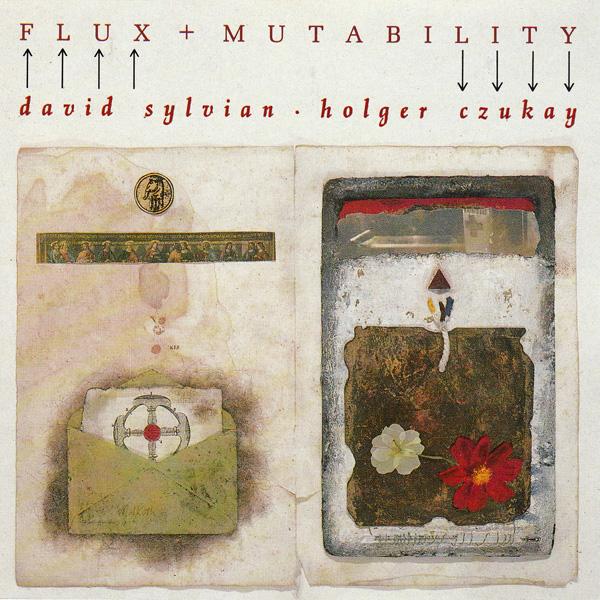 David Sylvian / Holger Czukay — Flux + Mutability