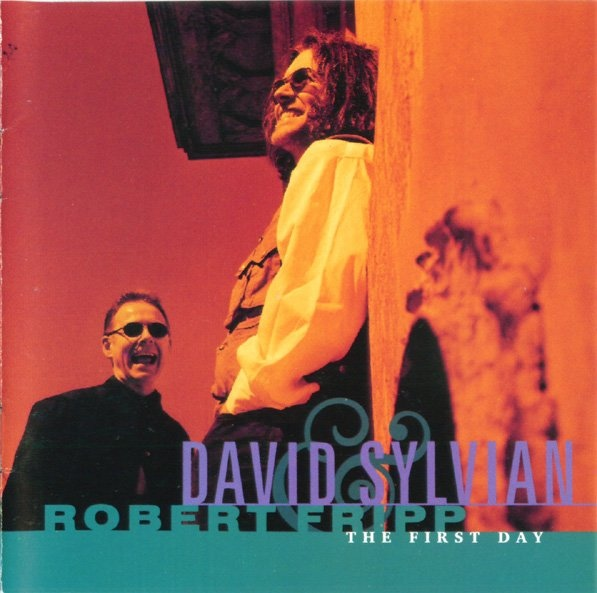 David Sylvian & Robert Fripp — The First Day