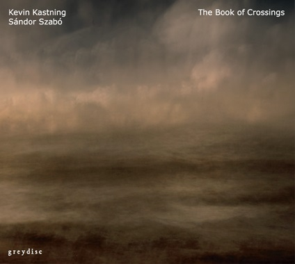 Kevin Kastning / Sándor Szabó — The Book of Crossings