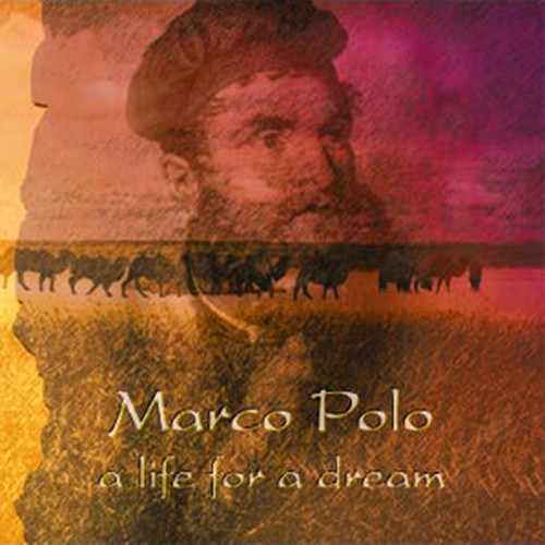 Marco Polo - A Life for a Dream Cover art