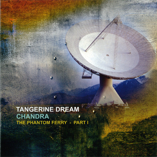 Tangerine Dream — Chandra - The Phantom Ferry Part I