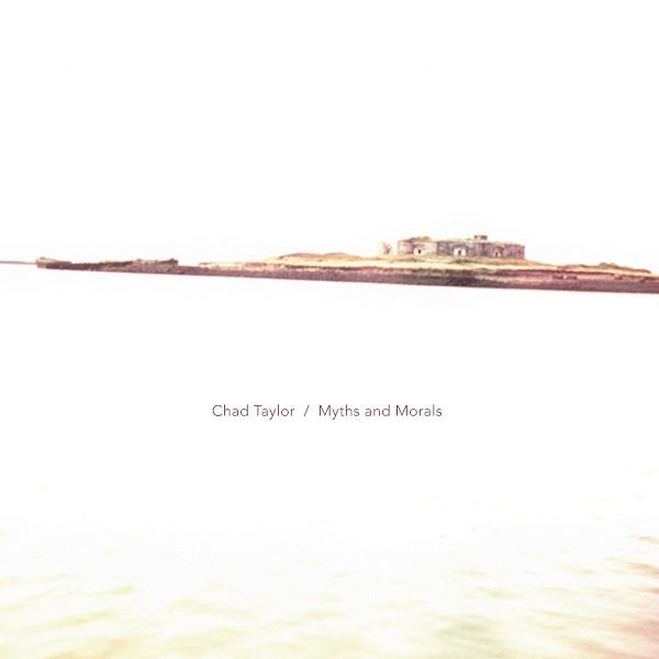Chad Taylor — Myths and Morals