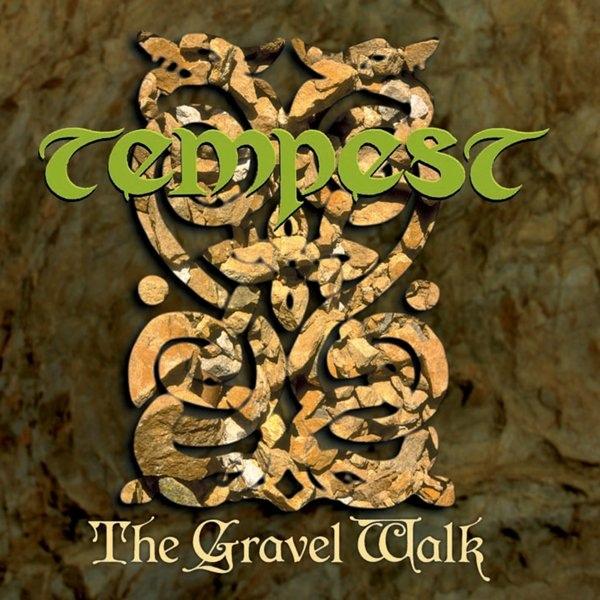 Tempest — The Gravel Walk