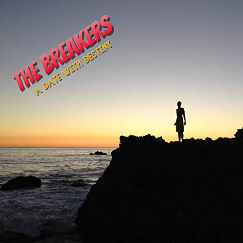 The Breakers — A Date with Destiny