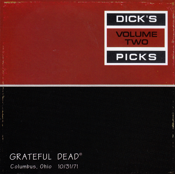 Grateful Dead — Dick's Picks Volume Two: Columbus, Ohio 10/31/71