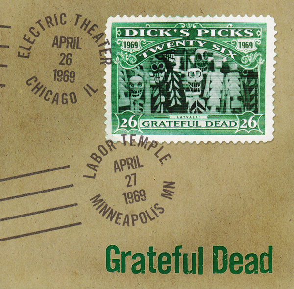 Grateful Dead — Dick's Picks Twenty Six: Electric Theater, Chicago, IL - April 26 1969; Labor Temple, Minneapolis, MN - April 27 1969