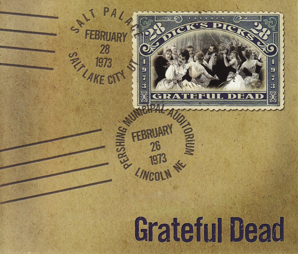 Grateful Dead — Dick's Picks 28: Salt Palace, Salt Lake City, UT February 28 1973; Pershing Municipal Auditorium, Lincoln, NE February 26 1973