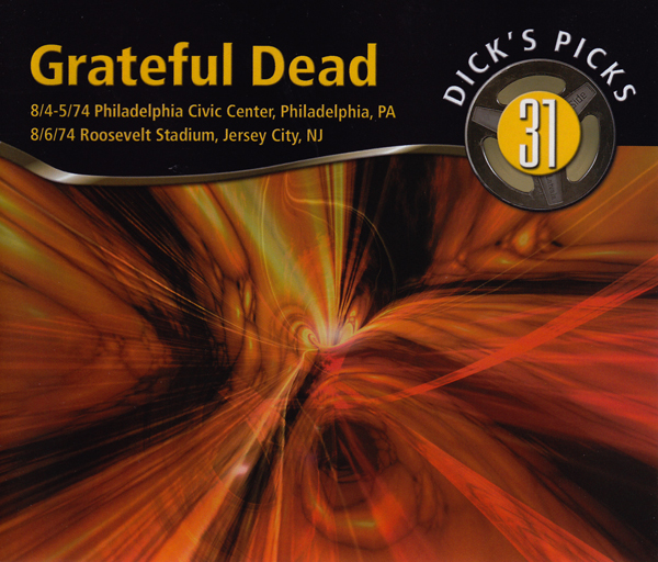 Grateful Dead — Dick's Picks 31: 8/4-5/74 Philadelphia Civic Center, Philadelphia, PA; 8/6/74 Roosevelt Stadium, Jersey City, NJ