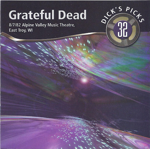 Grateful Dead — Dick's Picks 32: 8/7/82 Alpine Valley Music Theatre, East Troy, WI