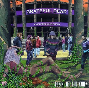 Grateful Dead —  Dozin' at the Knick