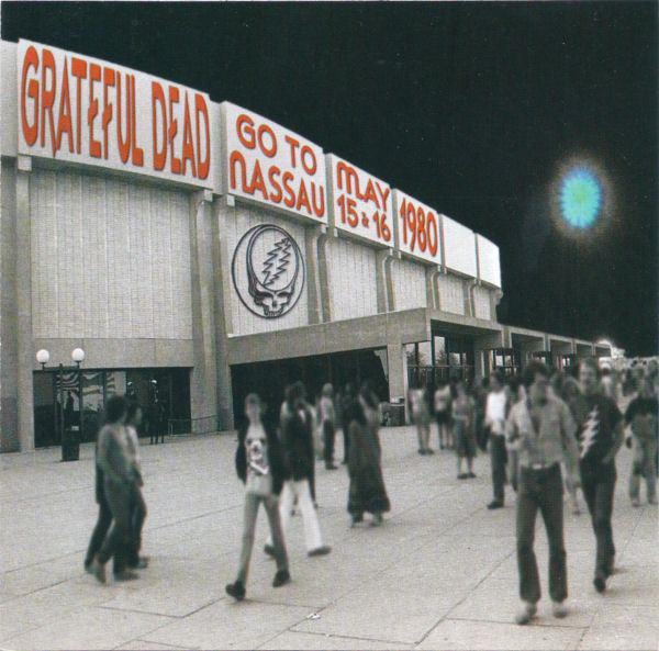 Grateful Dead — Go To Nassau - May 15 & 16 1980