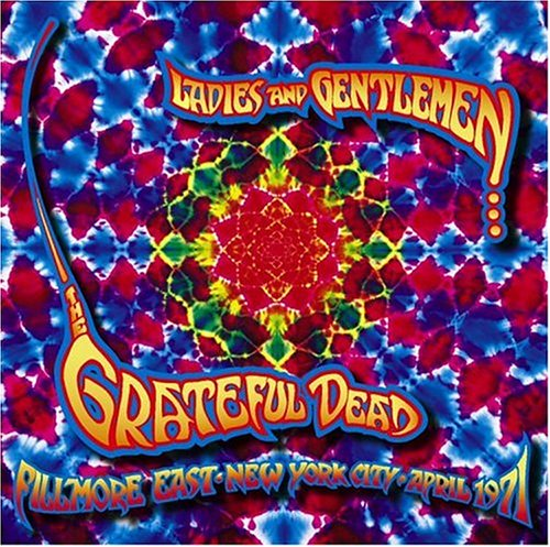 Grateful Dead — Ladies And Gentlemen... The Grateful Dead